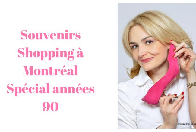 Souvenirs shopping à Montréal Spécial années 90 (3)